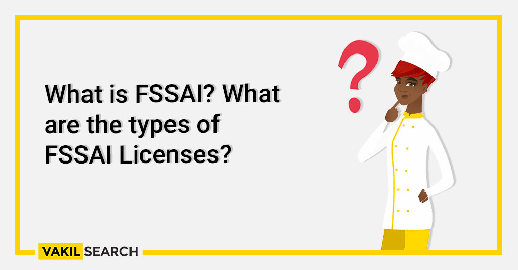 What is FSSAI_ What are the types of FSSAI Licenses_
