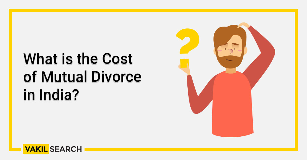 What is the Cost of Mutual Divorce in India