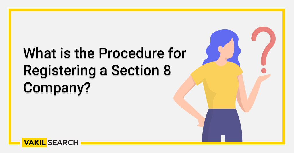 What is the Procedure for Registering a Section 8 Company_