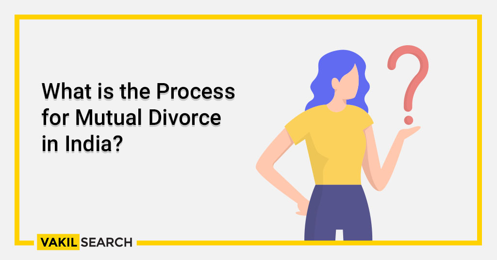 What is the Process for Mutual Divorce in India_