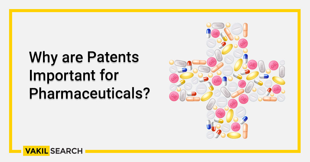 Why are Patents Important for Pharmaceuticals_