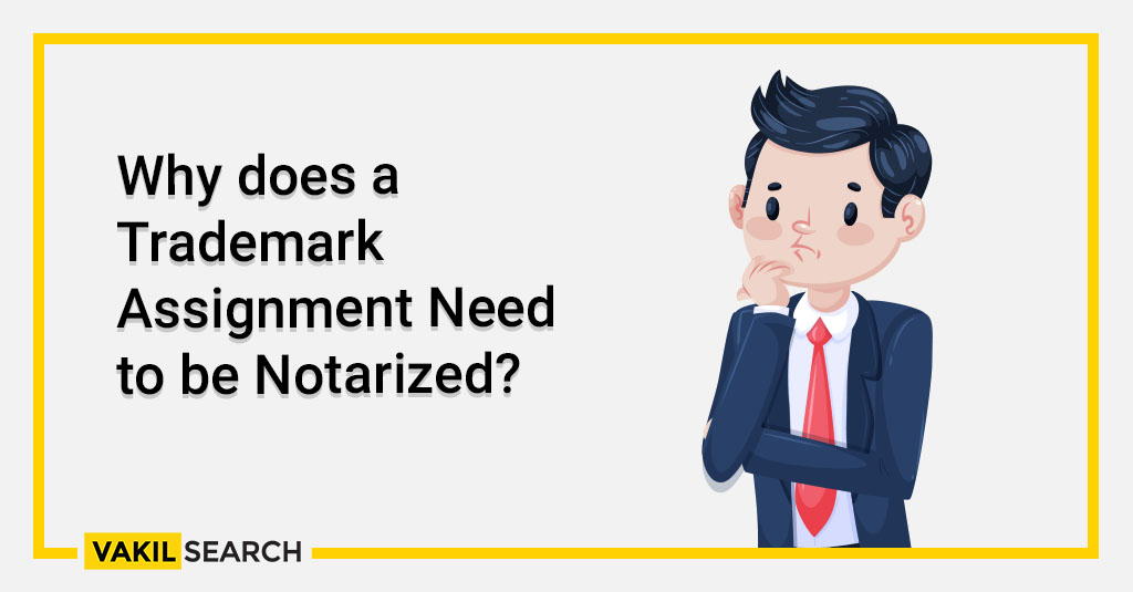 Why does a Trademark Assignment Need to be Notarized_