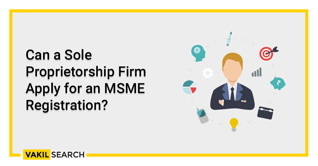 Can a Sole Proprietorship Firm Apply for an MSME Registration?