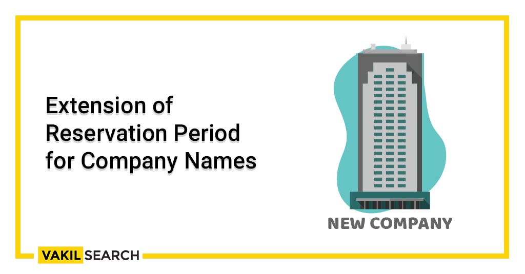 Extension of Reservation Period for Company Names
