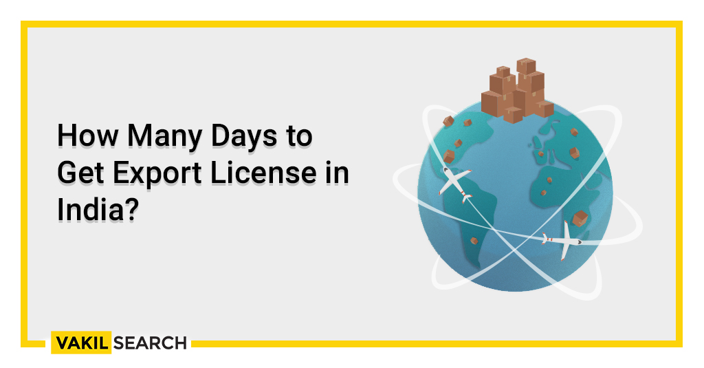 How Many Days to Get Export License in India