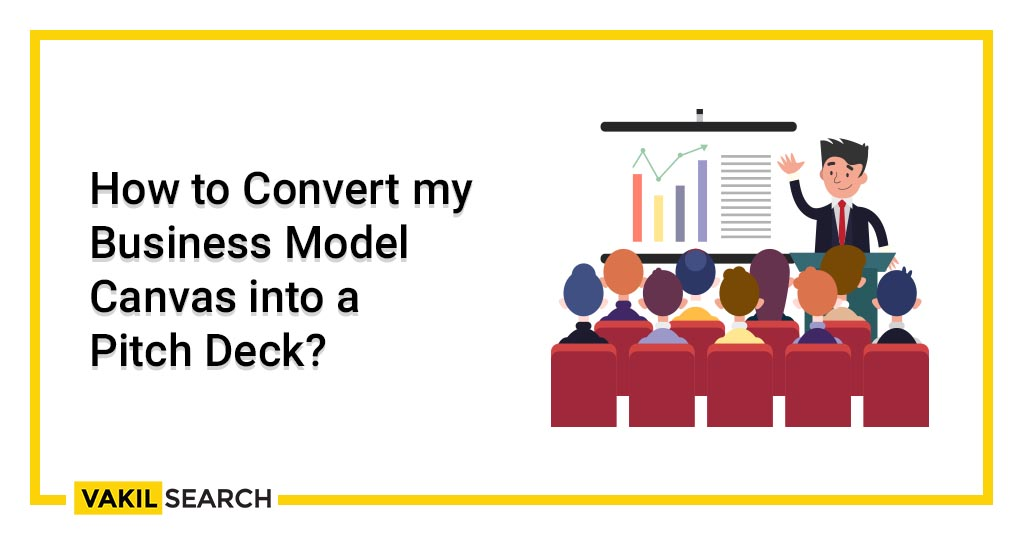 How to Convert my Business Model Canvas into a Pitch Deck_