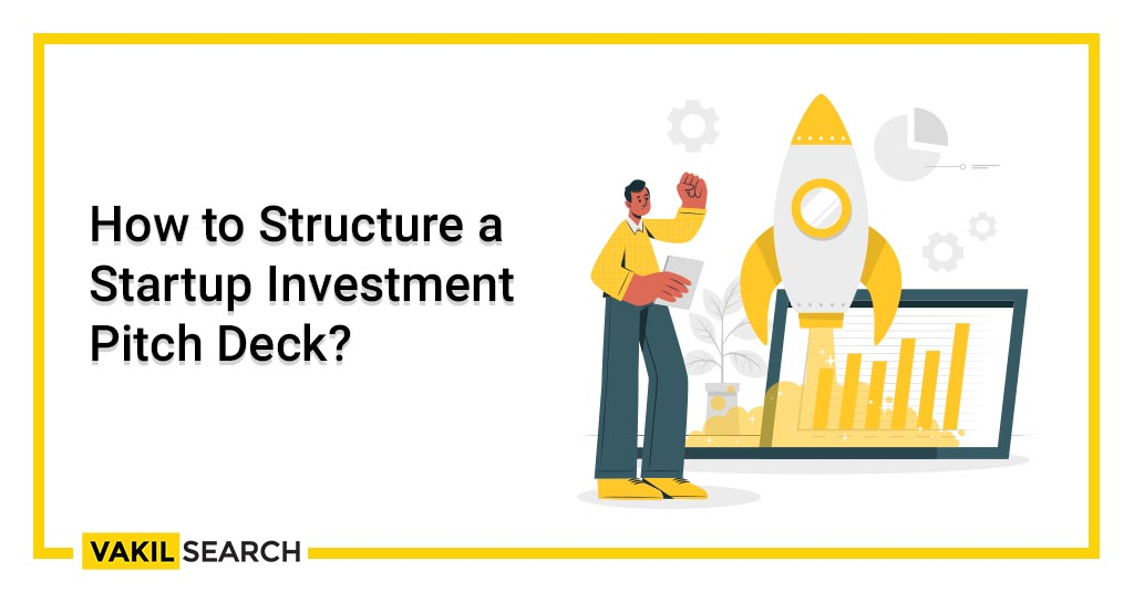How to Structure a Startup Investment Pitch Deck