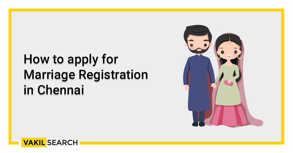 How to apply for Marriage Registration in Chennai