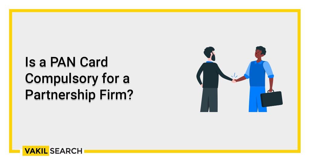 Is a PAN Card Compulsory for a Partnership Firm_
