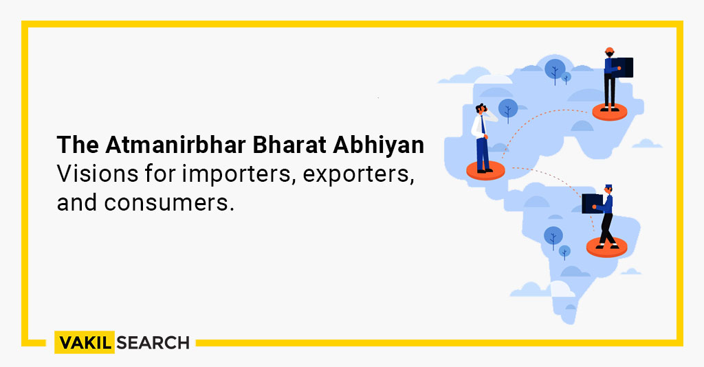 Atmanirbhar Bharat - Visions for 2020 for Importers, Exporters & Consumers