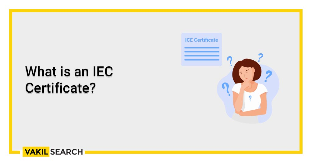 What is an IEC Certificate