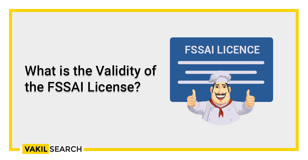 What is the Validity of the FSSAI License?