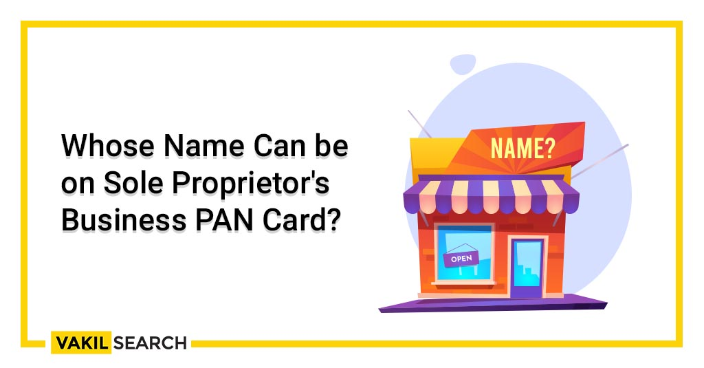 Whose Name Can be on Sole Proprietor's Business PAN Card