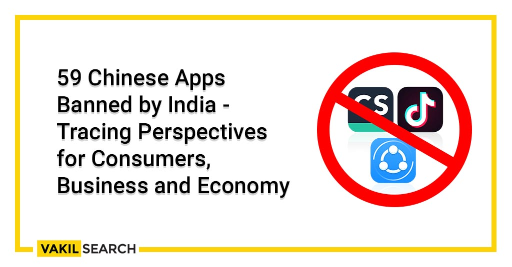 59 Chinese Apps Banned by India - Tracing Perspectives for Consumers, Business and Economy