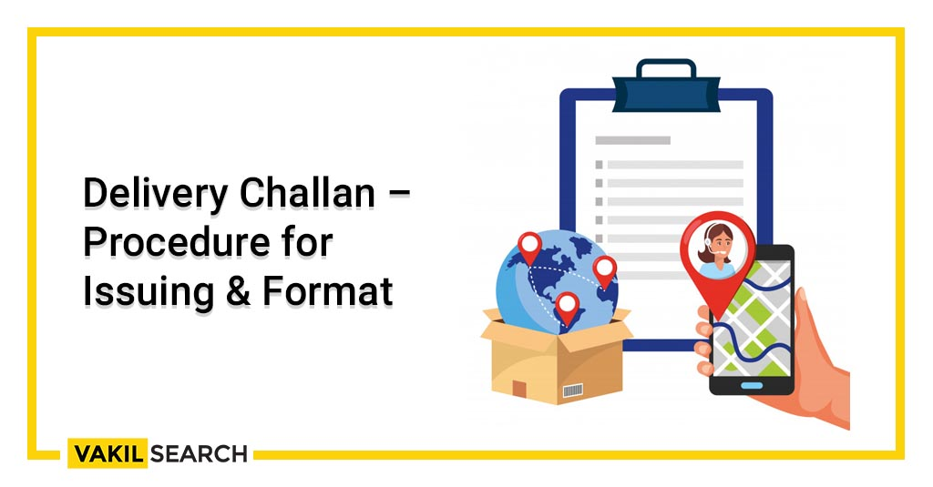Delivery Challan – Procedure for Issuing & Format