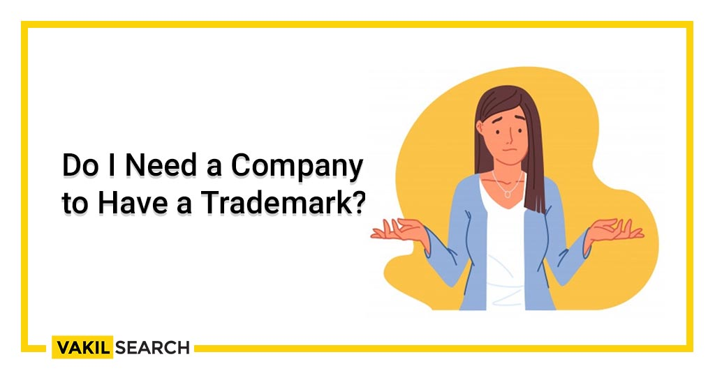 Do I Need a Company to Have a Trademark_