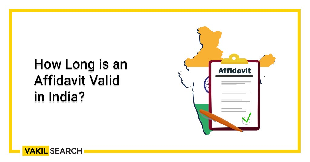 How Long is an Affidavit Valid in India_