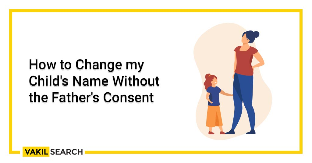 How to Change my Child's Name Without the Father's Consent