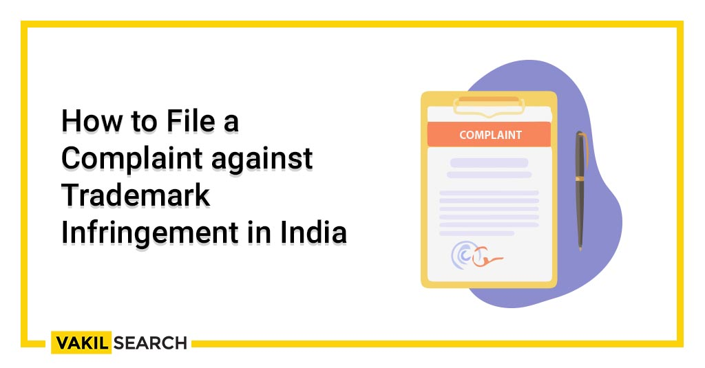 How to File a Complaint against Trademark Infringement in India