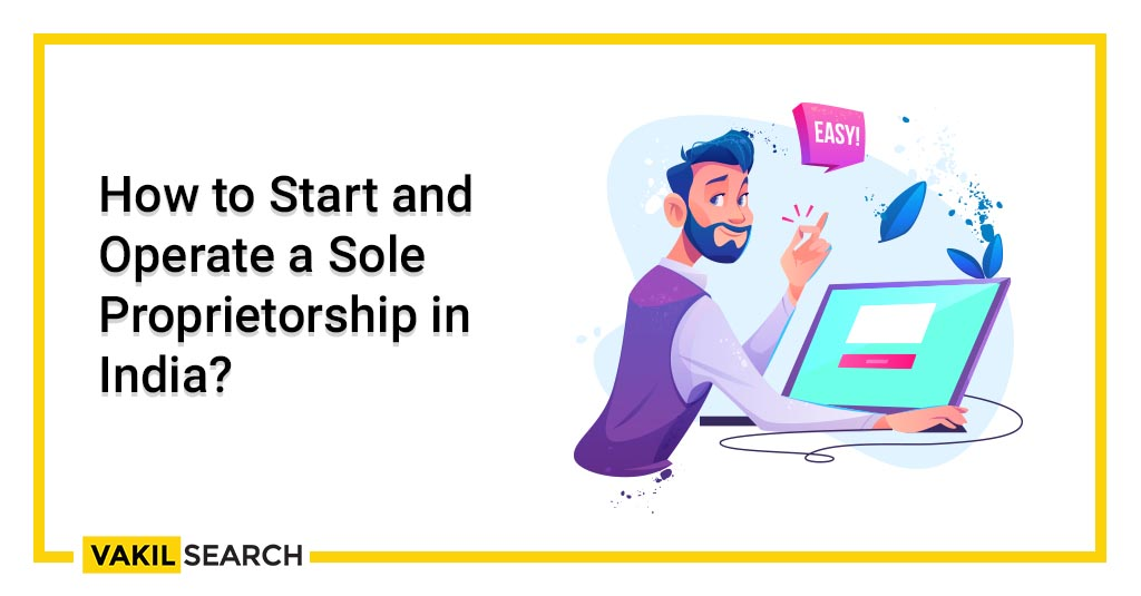 How to Start and Operate a Sole Proprietorship in India_