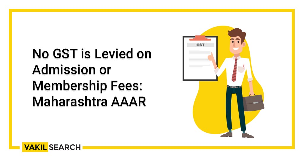 No GST on membership or admission fee: Maharashtra AAAR