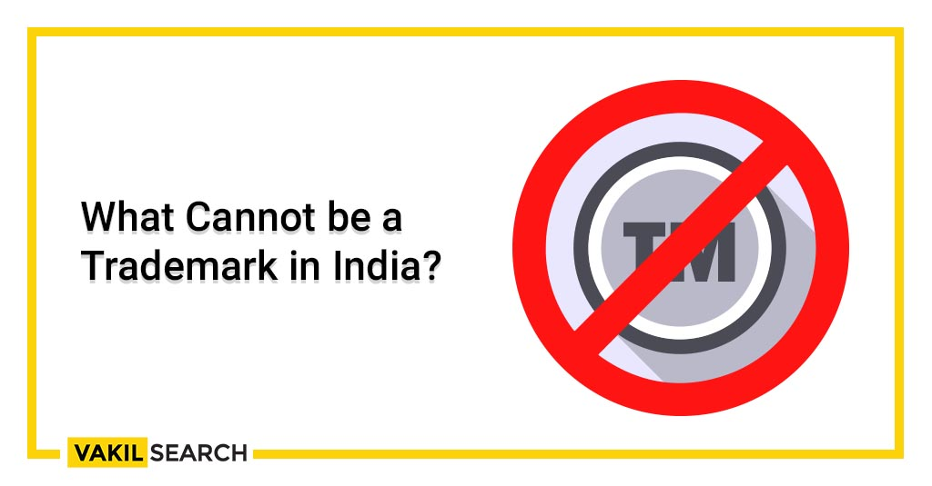 What Cannot be a Trademark in India