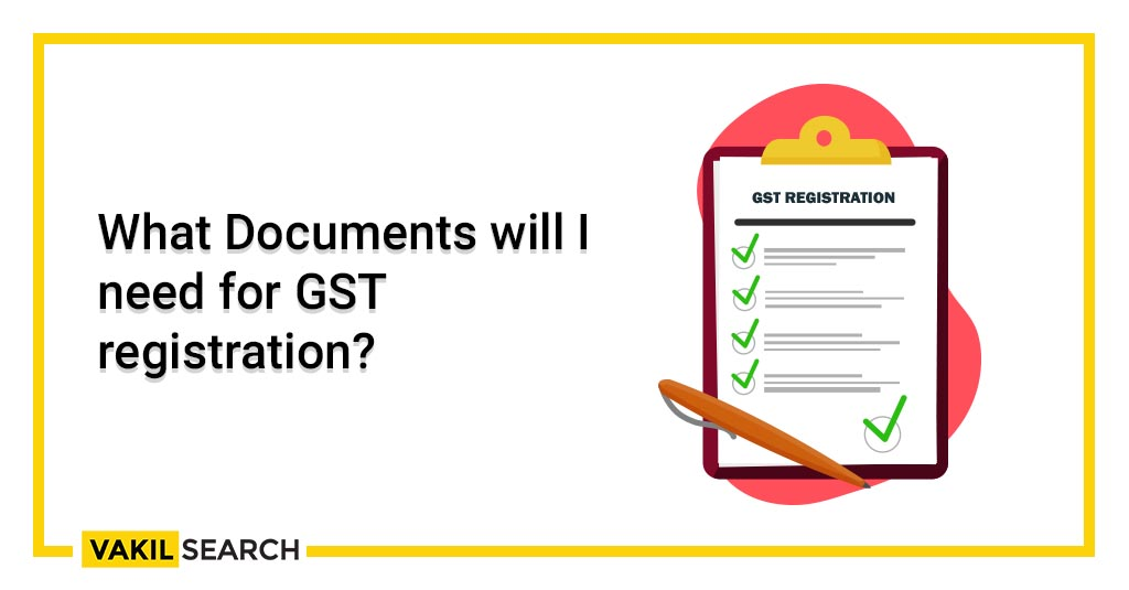 What Documents Will I Need for GST Registration?