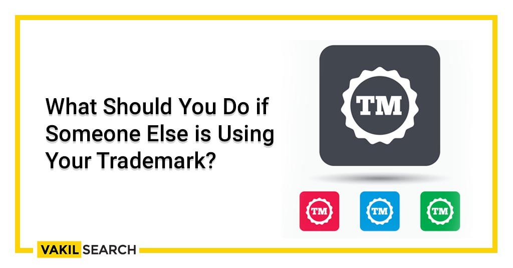 What Should You Do if Someone Else is Using Your Trademark