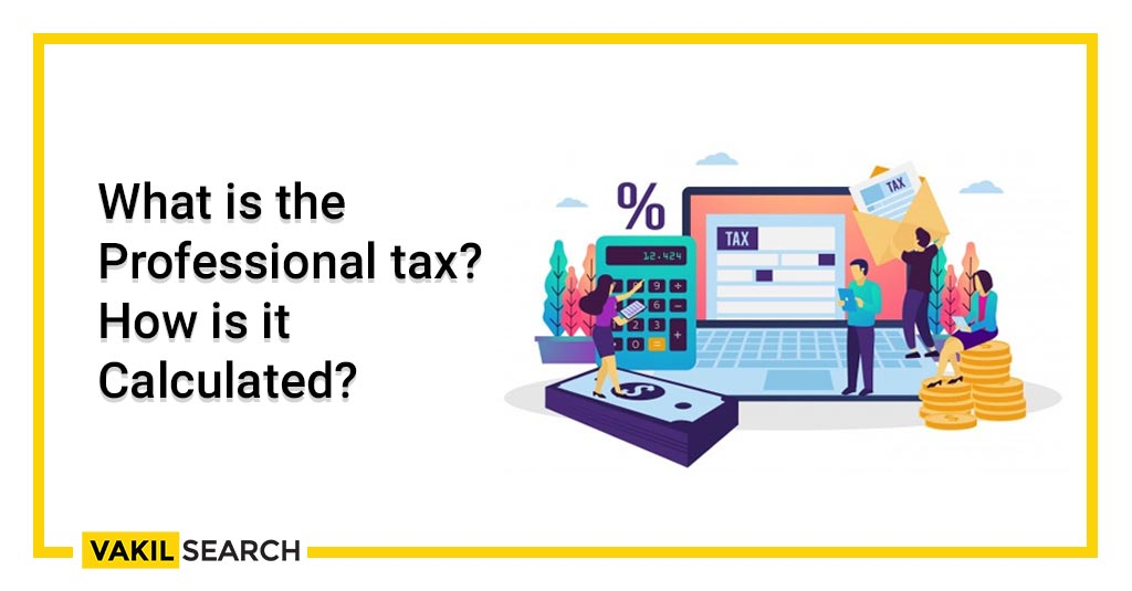 What is the Professional tax_? How is it Calculated?