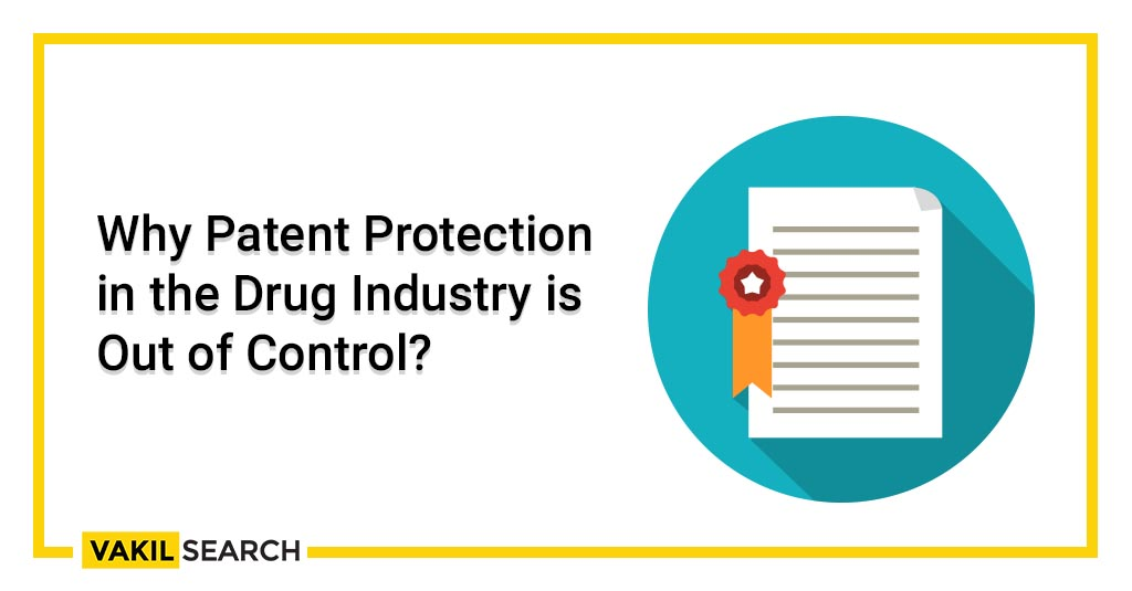 Why Patent Protection in the Drug Industry is Out of Control