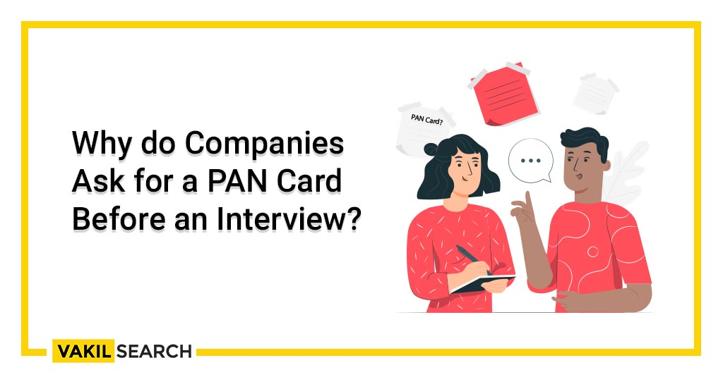 Why do Companies Ask for a PAN Card Before an Interview