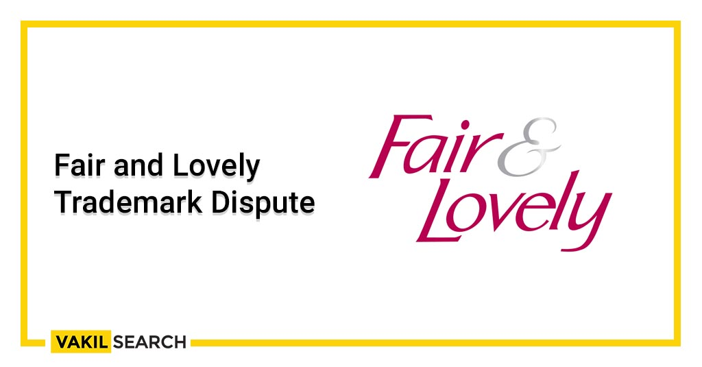 Fair and Lovely Trademark Dispute