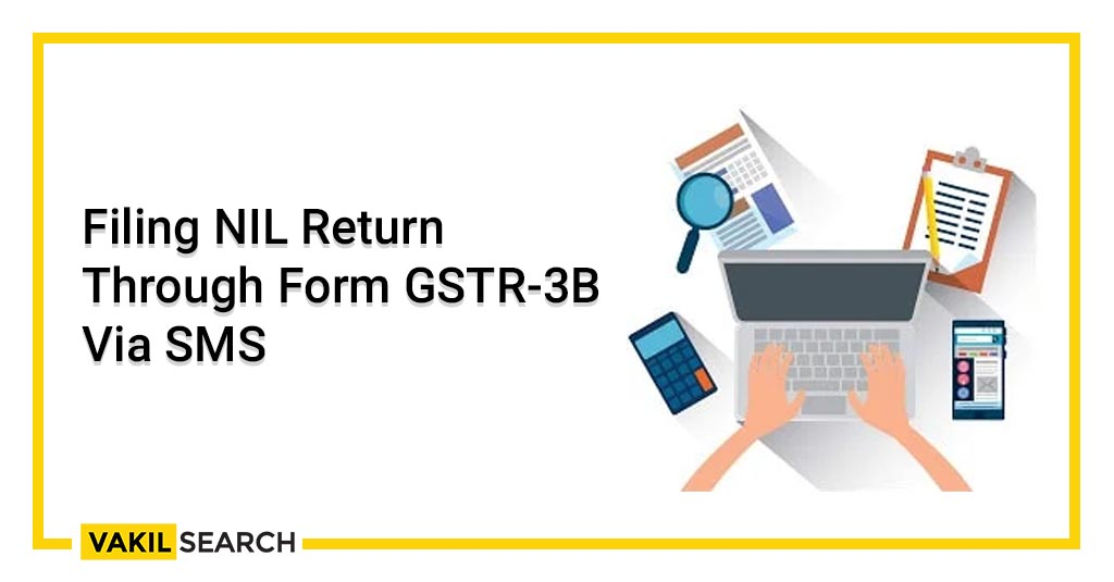 Filing NIL Return Through Form GSTR-3B Via SMS