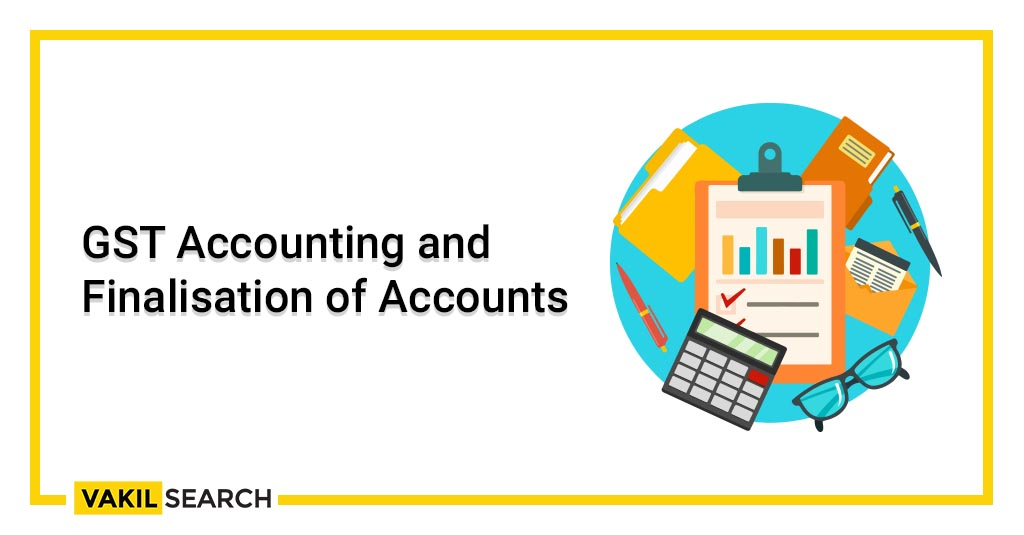 GST Accounting and Finalisation of Accounts