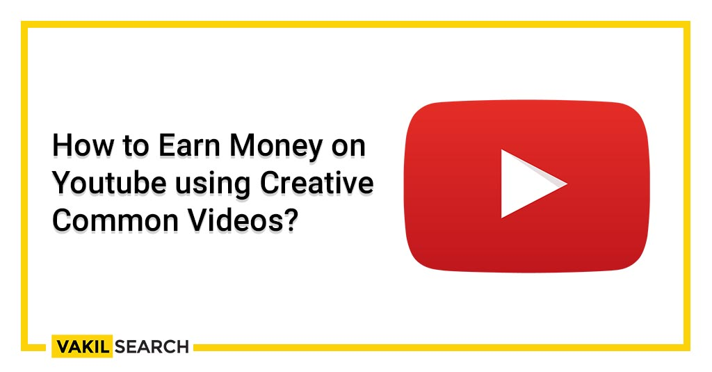 How to Earn Money on Youtube using Creative Common Videos_