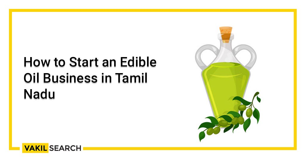 How to Start an Edible Oil Business in Tamil Nadu