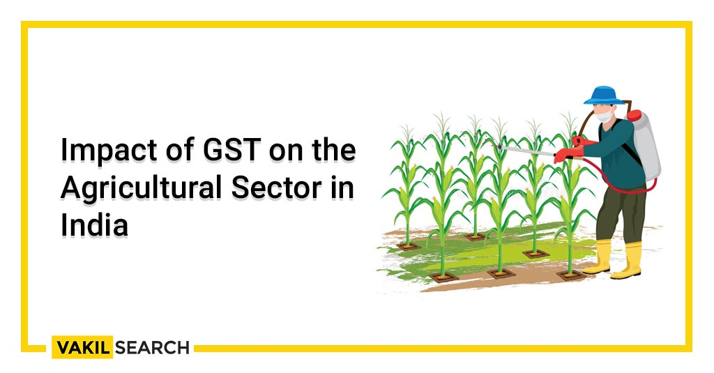Impact of GST on the Agricultural Sector in India