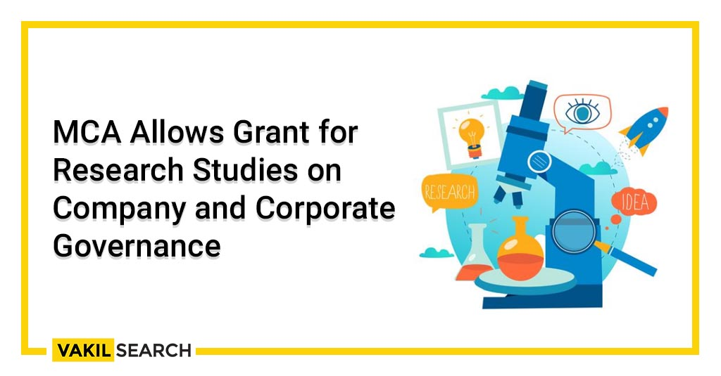 MCA Allows Grant for Research Studies on Company and Corporate Governance
