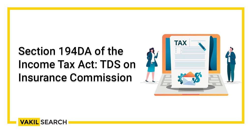 Section 194DA of the Income Tax Act_ TDS on Insurance Commission