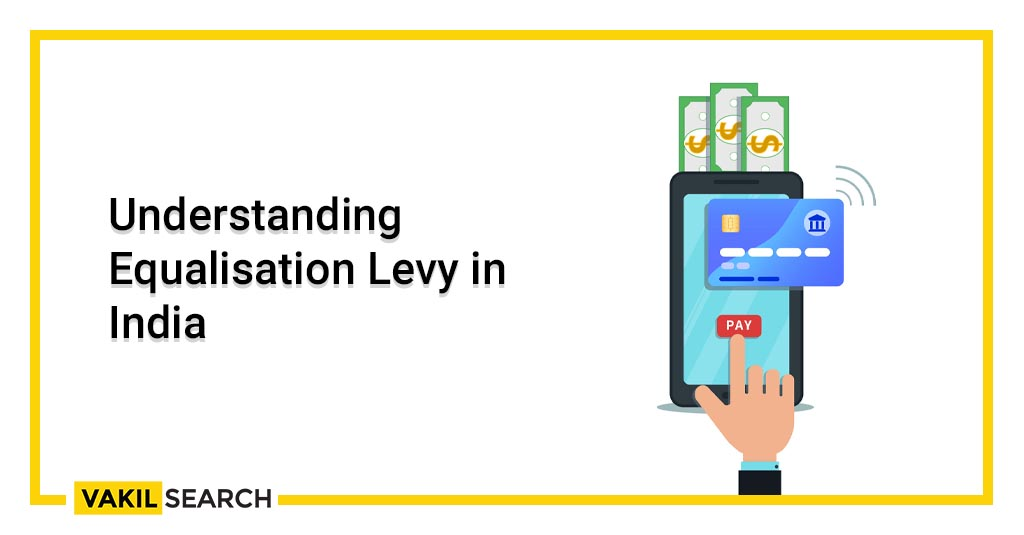 Understanding Equalisation Levy in India