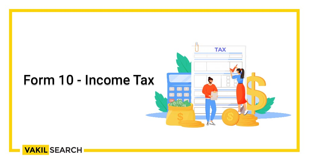 Form 10 - Income Tax