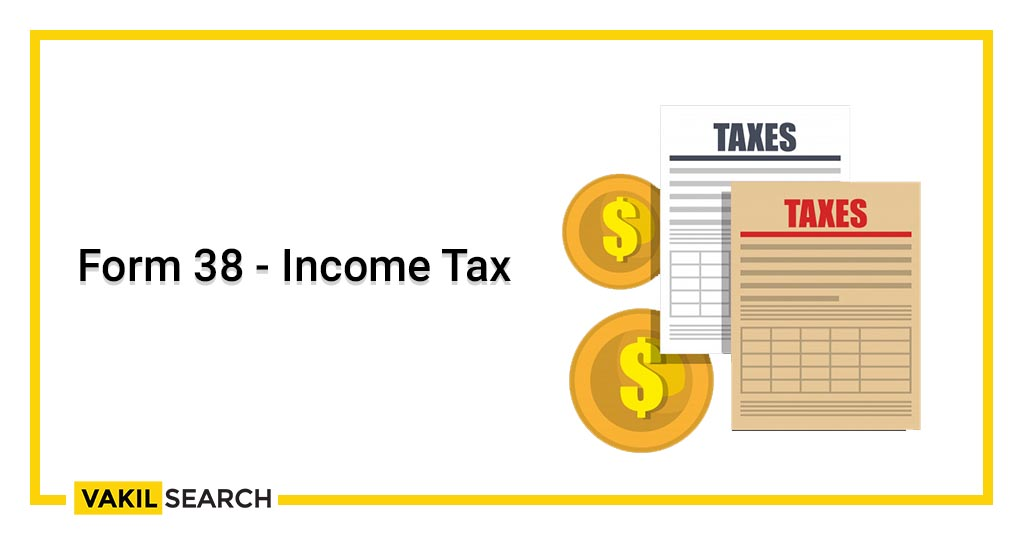 Form 38 - Income Tax