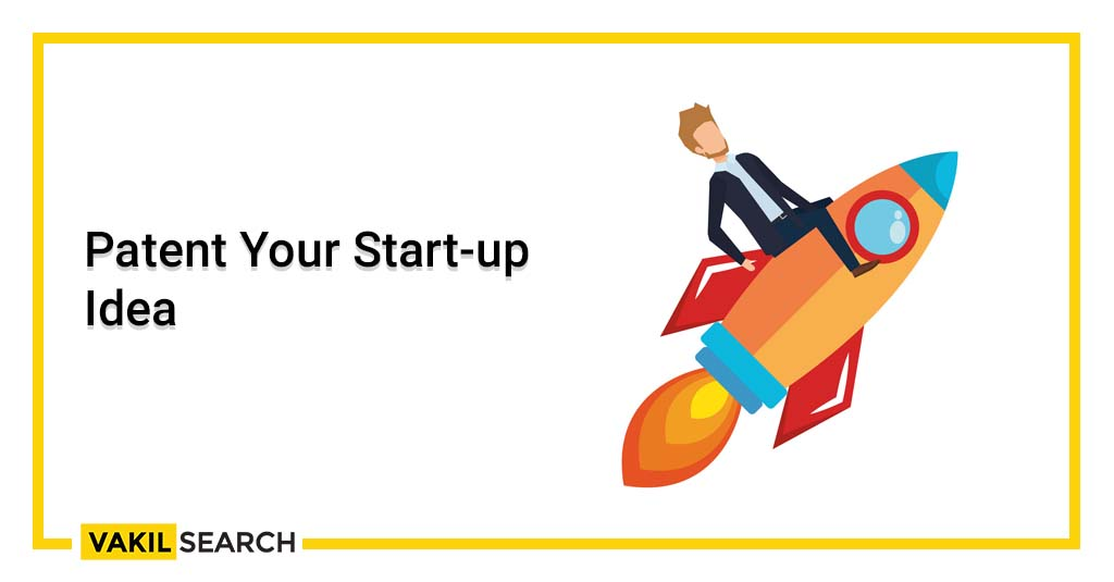 Patent Your Start-up Idea
