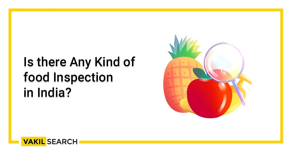 Is there Any Kind of Food Inspection in India_