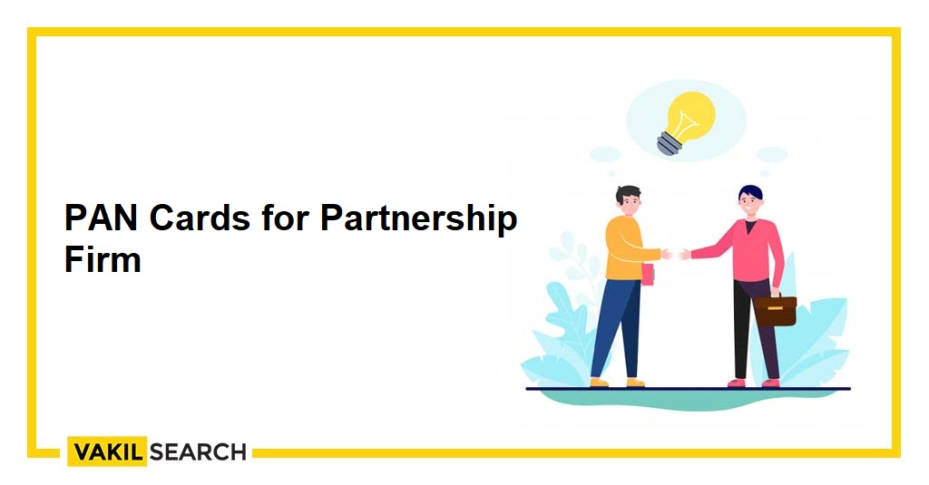PAN Cards for Partnership Firm