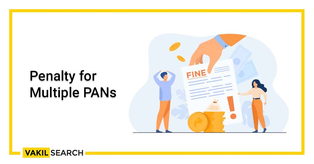 Penalty for multiple PANs