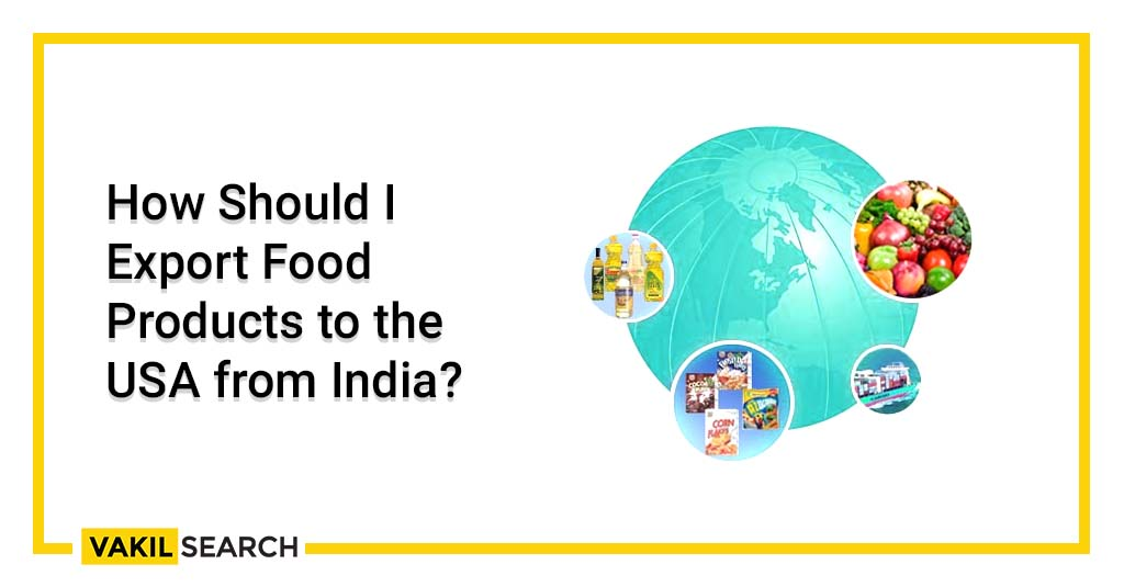 How Should I Export Food Products to the USA from India_