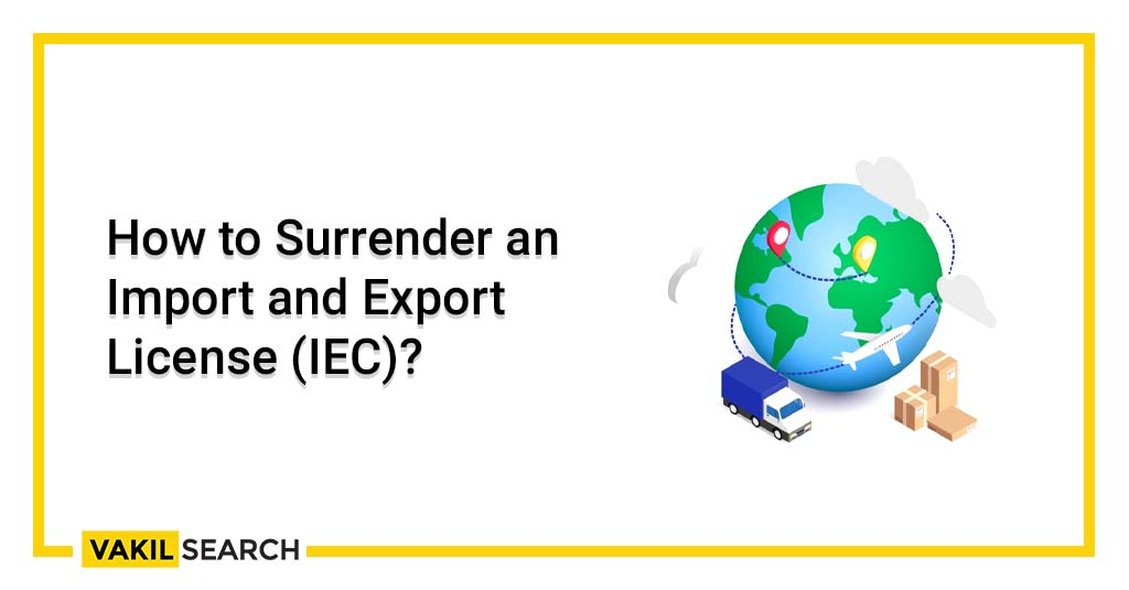 Surrender an Import and Export License