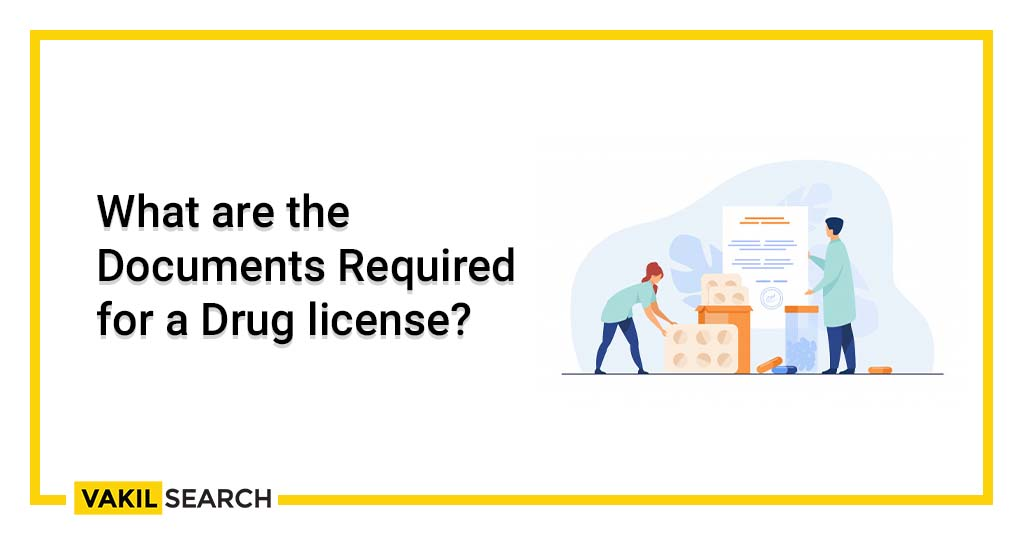 Documents Required for a Drug license