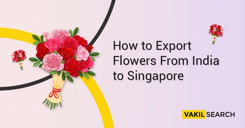 Export Flowers From India to Singapore